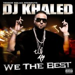 DJ Khaled We The Best.