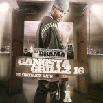 DJ Drama – Gangsta Grillz 16: The Streetz Been Waitin Mixtape.