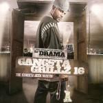 DJ Drama – Gangsta Grillz 16: The Streetz Been Waitin Mixtape.