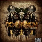 Jedi Mind Tricks Present Doap Nixon-Sour Diesel Cover art & release schedule.