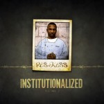 Ras Kass Institutionalized Vol. II coming August 5th + Coverart.