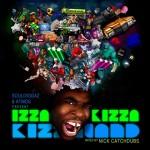 Izza Kizza – Kizzaland Mixtape.