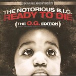 The Notorious B.I.G. – Ready To Die (The O.G. Edition).