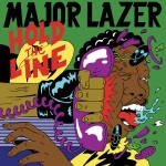 Major Lazer Ft. Santigold – Hold The Line.