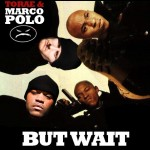 Torae & Marco Polo – But Wait (Off Double Barrel).