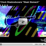 5 O'Clock Shadowboxers – Weak Stomach, Video.