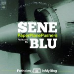 Sene – PaperPlanePushers (produced by Blu).