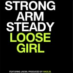 Strong Arm Steady – Loose Girl (ft. The Jacka) (produced by Madlib).