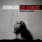 Jermiside – Die Jerm Die mixtape mixed by DJ Low Key.
