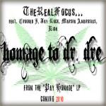 TheRealFocus – Homage to Dr. Dre (ft. Crooked I, Jay Rock, Marsha Ambrosius, Kida).