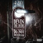 Devin The Dude – We Get High.