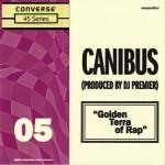 Canibus – Golden Terra of Rap (produced by DJ Premier).