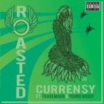 Curren$y – Roasted (ft. Trademark & Young Roddy).