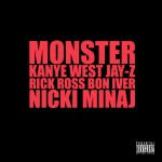 Kanye West & Jay-Z – Monster (ft. Rick Ross, Bon Iver, Nicki Minaj).