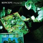 Koncept – Playing Life, EP.