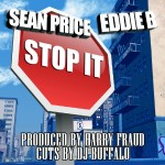 Sean Price & Eddie B – Stop It.
