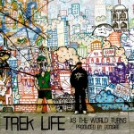 Trek Life – As The World Turns (produced by Oddisee).
