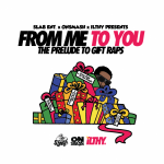 Chip Tha Ripper – From Me, To You (Prelude to Gift Raps), EP.
