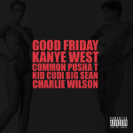 Kanye West – Good Friday (ft. Common, Pusha T, Kid Cudi, Big Sean, Charlie Wilson).