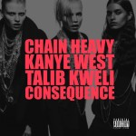 Kanye West – Chain Heavy (ft. Talib Kweli, Consequence) (produced by Q-Tip).