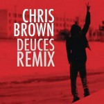Chris Brown – Deuces (Remix) (ft. Drake, T.I., Kanye West, Fabolous, Rick Ross, Andre 3000).