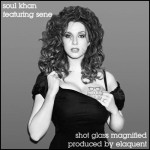 Soul Khan – Shot Glass Magnified (ft. Sene).
