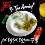 YG – In Tha Morning (ft. Big K.R.I.T., Big Sean, Ty$).