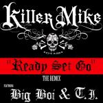 Killer Mike – Ready Set Go (Remix) (ft. T.I., Big Boi).