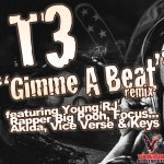 T3 – Gimmie a Beat (Remix) (ft. Focus…, Rapper Big Pooh, Akida, Young RJ, Vice Verse, Keys).