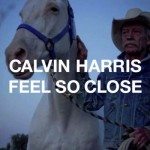 Calvin Harris- Feel So Close, Single.