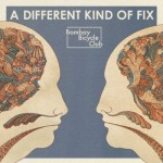 Bombay Bicycle Club- A Different Kind of Fix, Album.