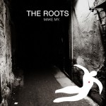 The Roots – Make My (ft. Big K.R.I.T.).