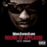 Waka Flocka – Round Of Applause (ft. Drake) (produced by Lex Luger).