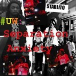 Starlito – #UW: Separation Anxiety.