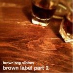 Brown Bag AllStars – Brown Label Part 2.