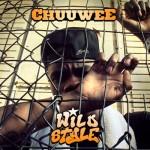 Chuuwee – Wild Style, Mixtape.
