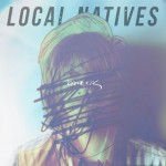 Local Natives- Breakers.
