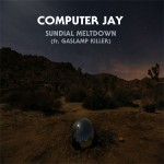 Computer Jay – Sundial Meltdown (ft. Gaslamp Killer).
