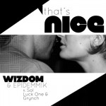 Wizdom & Epidemmik – That's Nice (ft. Sol, Luck-One, Grynch).