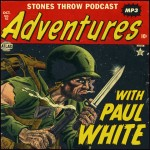 Stones Throw Podcast 62: Adventures with Paul White, Mix.