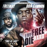 Freeway + Don Cannon-Live Free Die Hard Mixtape.