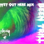 #BEEN #TRILL X Stussy – Wet Out Here Mix.
