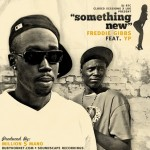 Freddie Gibbs &#8211; Something New (ft. YP).
