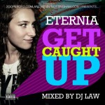 Eternia – Get Caught Up, Mixtape.