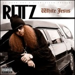 Rittz &#8211; White Jesus, Mixtape.