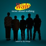 Wale – More About Nothing, Mixtape.