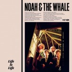Noah and the Whale – Life is Life, Yuksek Remix.