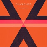 CHVRCHES – Recover (Kingdom remix).