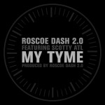 Roscoe Dash – My Tyme (ft. Scotty).