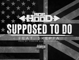 Ace Hood – Supposed To Do (ft. Skepta).